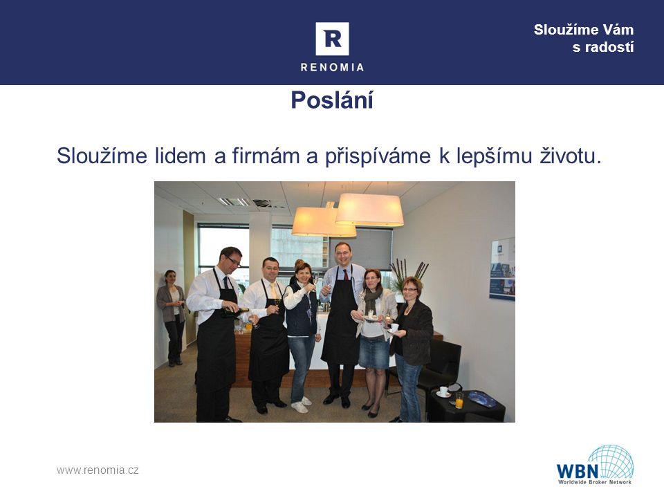 Sloužíme Vám s radostí Poslání Sloužíme lidem a firmám a přispíváme k lepšímu životu. www.renomia.cz