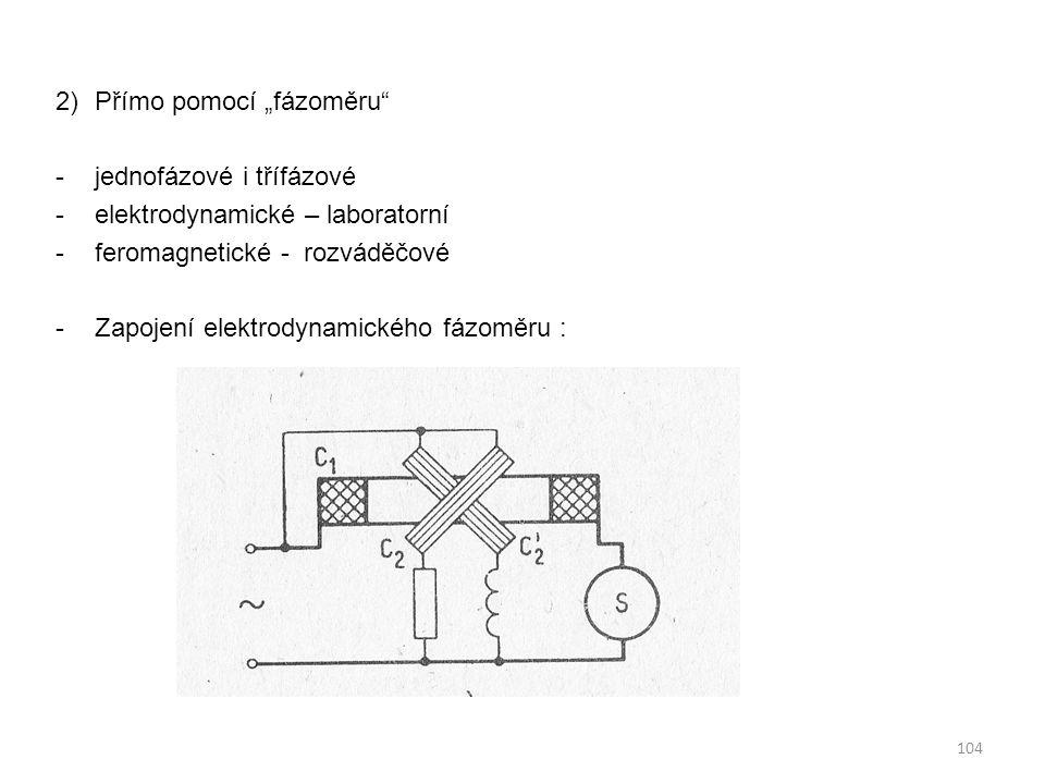 """2)Přímo pomocí """"fázoměru"""" -jednofázové i třífázové -elektrodynamické – laboratorní -feromagnetické - rozváděčové -Zapojení elektrodynamického fázoměru"""