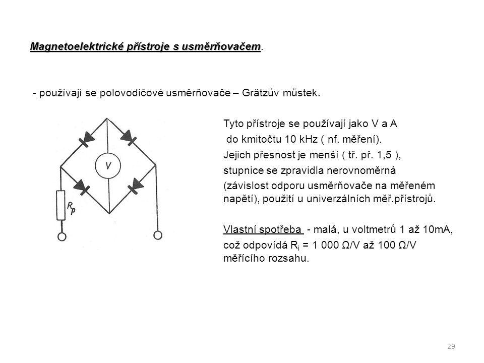 Magnetoelektrické přístroje s usměrňovačem Magnetoelektrické přístroje s usměrňovačem. - používají se polovodičové usměrňovače – Grätzův můstek. Tyto
