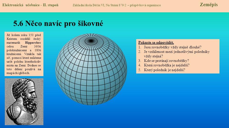5.6 Něco navíc pro šikovné Elektronická učebnice - II. stupeň Základní škola Děčín VI, Na Stráni 879/2 – příspěvková organizace Zeměpis Již kolem roku