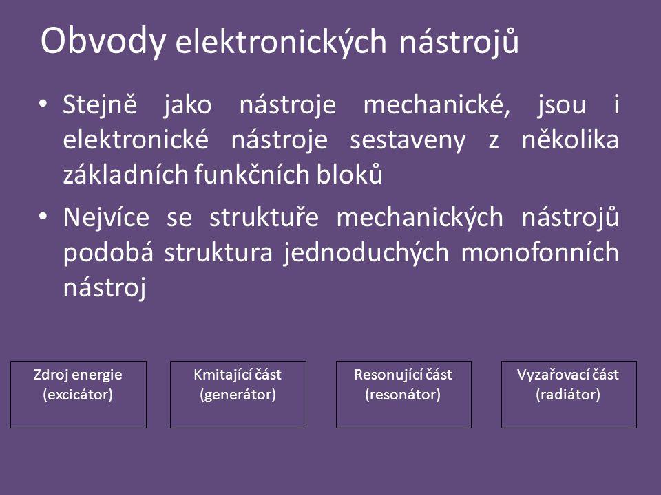 Obvody elektronických nástrojů Stejně jako nástroje mechanické, jsou i elektronické nástroje sestaveny z několika základních funkčních bloků Nejvíce s
