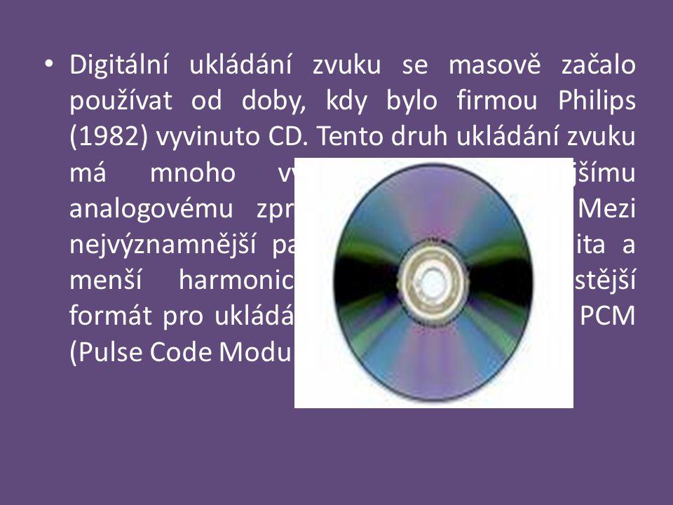 Digitální ukládání zvuku se masově začalo používat od doby, kdy bylo firmou Philips (1982) vyvinuto CD. Tento druh ukládání zvuku má mnoho výhod oprot