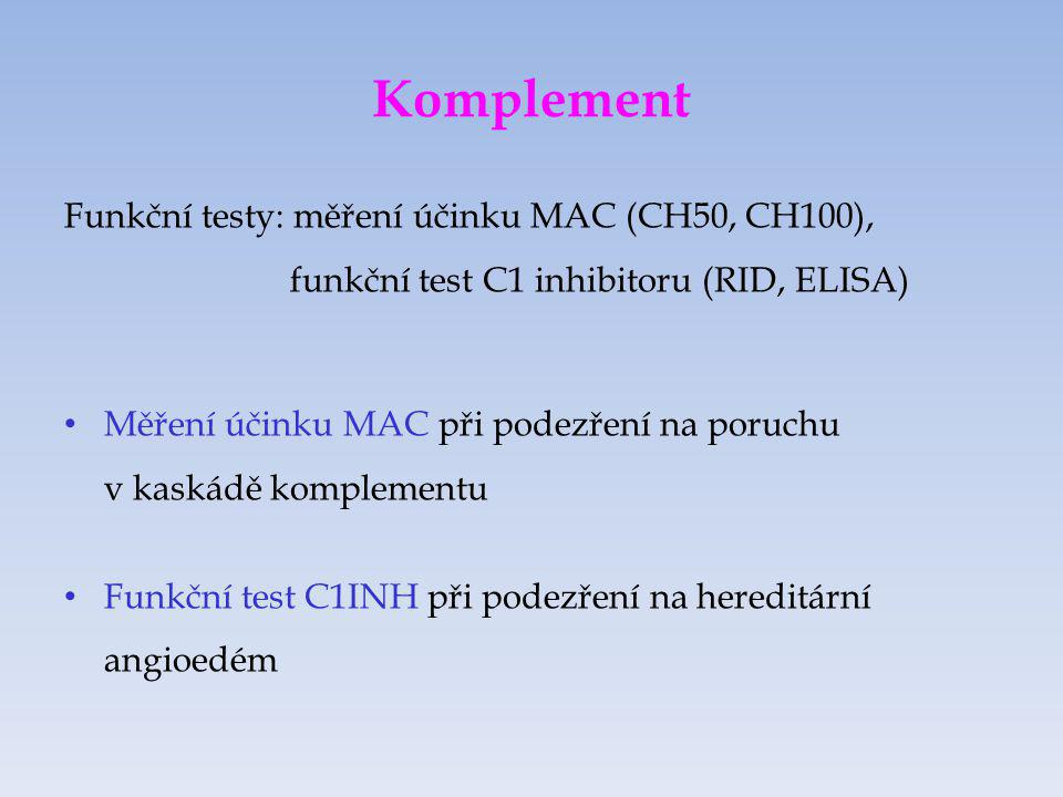 Radiální imunodifuze Postup : gel smícháme s Ab → inkubace s Ag → Ag difunduje do okolí a tvoří s Ab imunokomplexy (IK) → prstencový precipitát Hodnocení: změříme průměr prstence a koncentraci Ag odečteme na kalibrační křivce Použití principu RID: stanovení celkové hemolytické aktivity komplementu, funkční test C1 INH