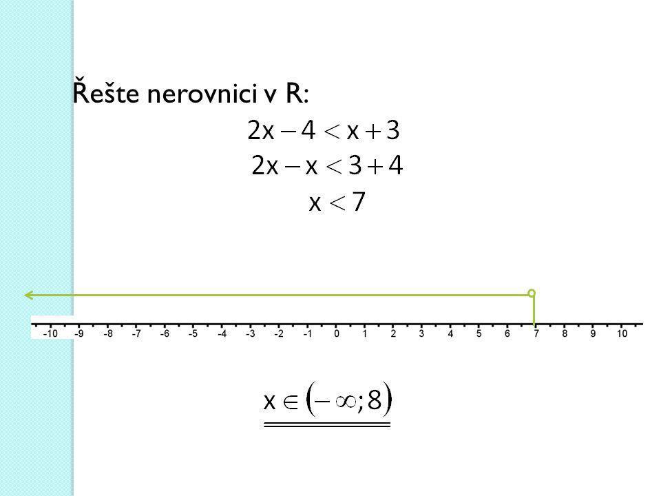 Řešte nerovnici v R: