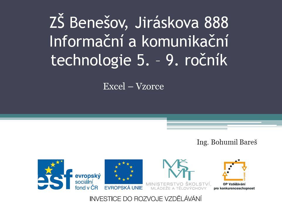 Excel – Vzorce Ing. Bohumil Bareš