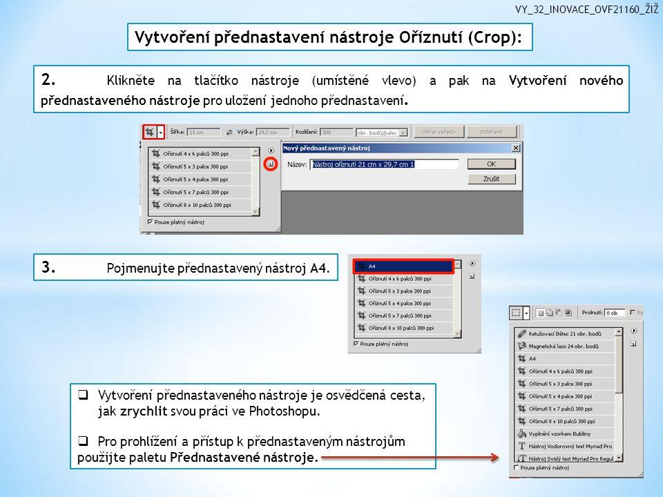 VY_32_INOVACE_OVF21160_ŽIŽ 2. Klikněte na tlačítko nástroje (umístěné vlevo) a pak na Vytvoření nového přednastaveného nástroje pro uložení jednoho př