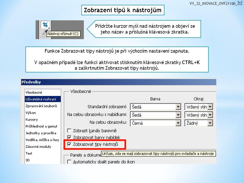 VY_32_INOVACE_OVF21160_ŽIŽ Funkce Zobrazovat tipy nástrojů je při výchozím nastavení zapnuta. V opačném případě lze funkci aktivovat stisknutím kláves