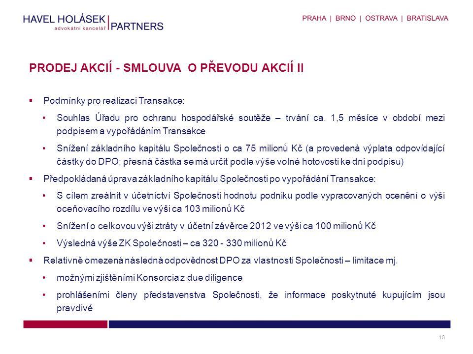  Podmínky pro realizaci Transakce: Souhlas Úřadu pro ochranu hospodářské soutěže – trvání ca.