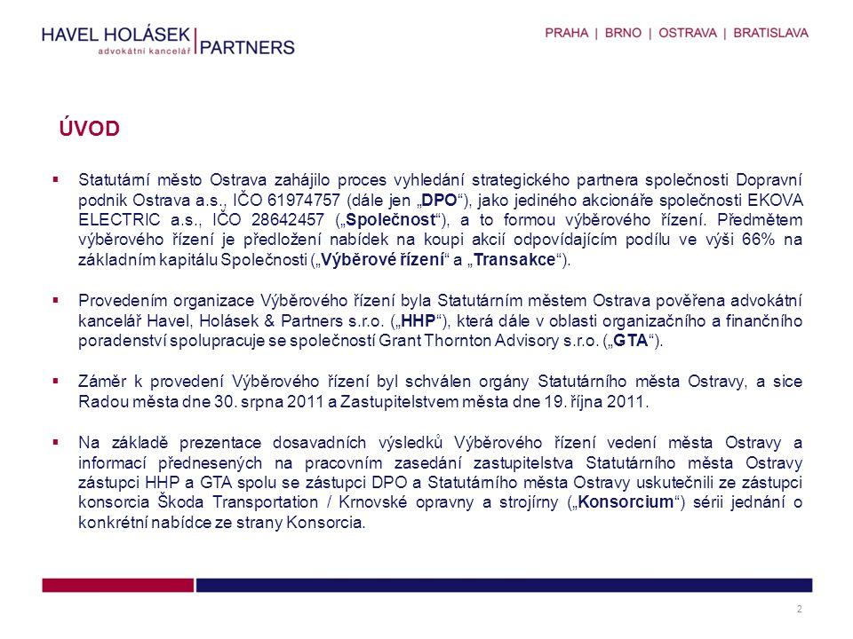 """ Statutární město Ostrava zahájilo proces vyhledání strategického partnera společnosti Dopravní podnik Ostrava a.s., IČO 61974757 (dále jen """"DPO ), jako jediného akcionáře společnosti EKOVA ELECTRIC a.s., IČO 28642457 (""""Společnost ), a to formou výběrového řízení."""
