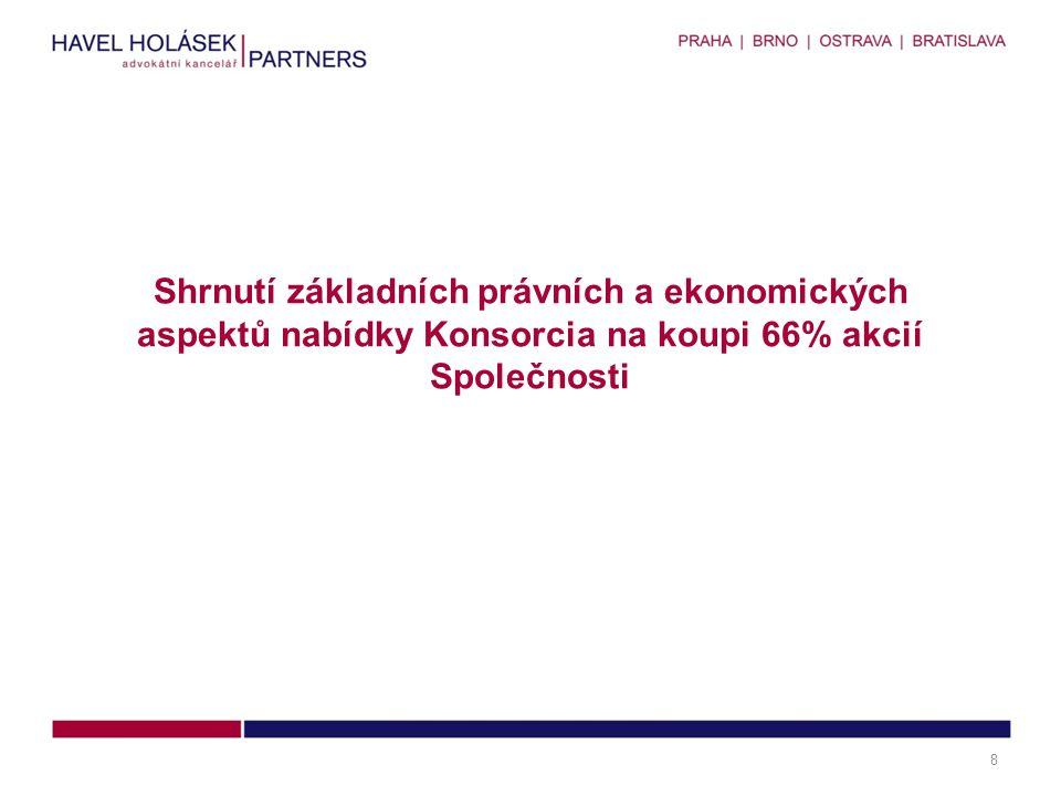 Shrnutí základních právních a ekonomických aspektů nabídky Konsorcia na koupi 66% akcií Společnosti 8