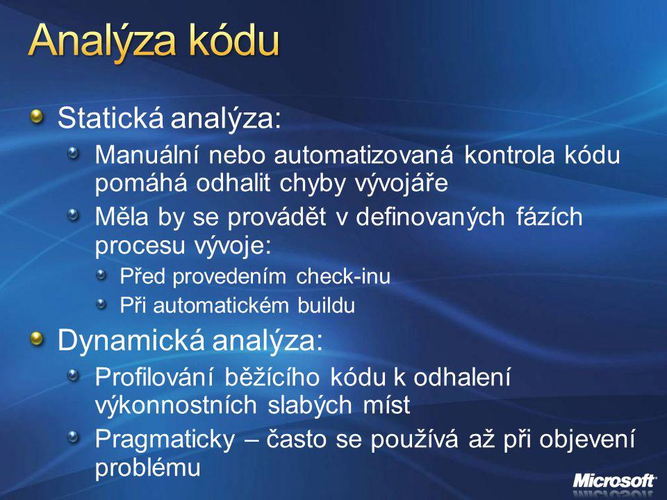 Statická analýza: Manuální nebo automatizovaná kontrola kódu pomáhá odhalit chyby vývojáře Měla by se provádět v definovaných fázích procesu vývoje: P