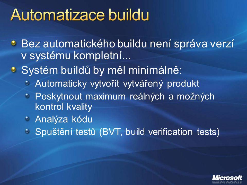 Bez automatického buildu není správa verzí v systému kompletní... Systém buildů by měl minimálně: Automaticky vytvořit vytvářený produkt Poskytnout ma
