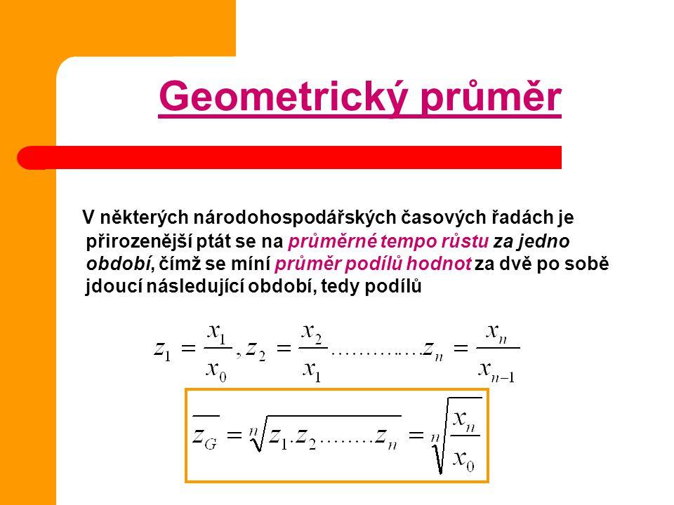 Příklad Z hodnot růstu v procentech v pěti po sobě jdoucích letech vypočítej geometrický průměr /průměrný přírůstek/ 101,3; 108,5; 100,6; 104,2; 102,1 103,3