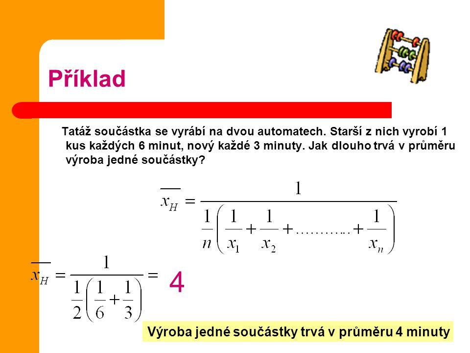 Medián a modus Modus: Mod(x), je hodnota znaku s největší četností Medián: Med(x)= je prostřední hodnota znaku, jsou-li hodnoty znaku uspořádány podle velikosti