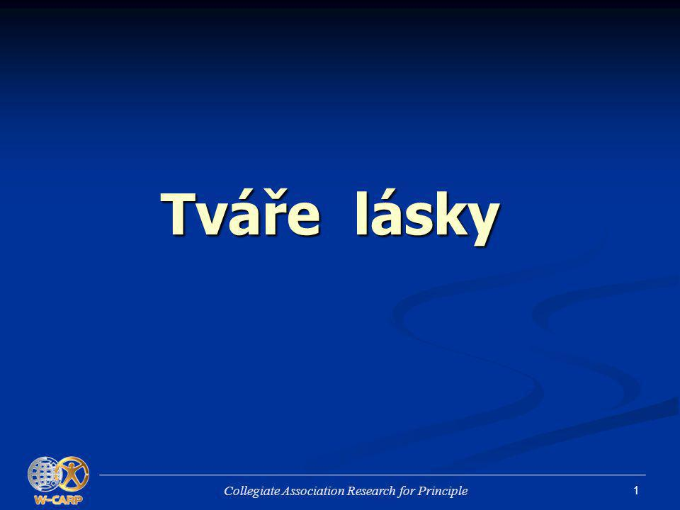 1 Tváře lásky Collegiate Association Research for Principle