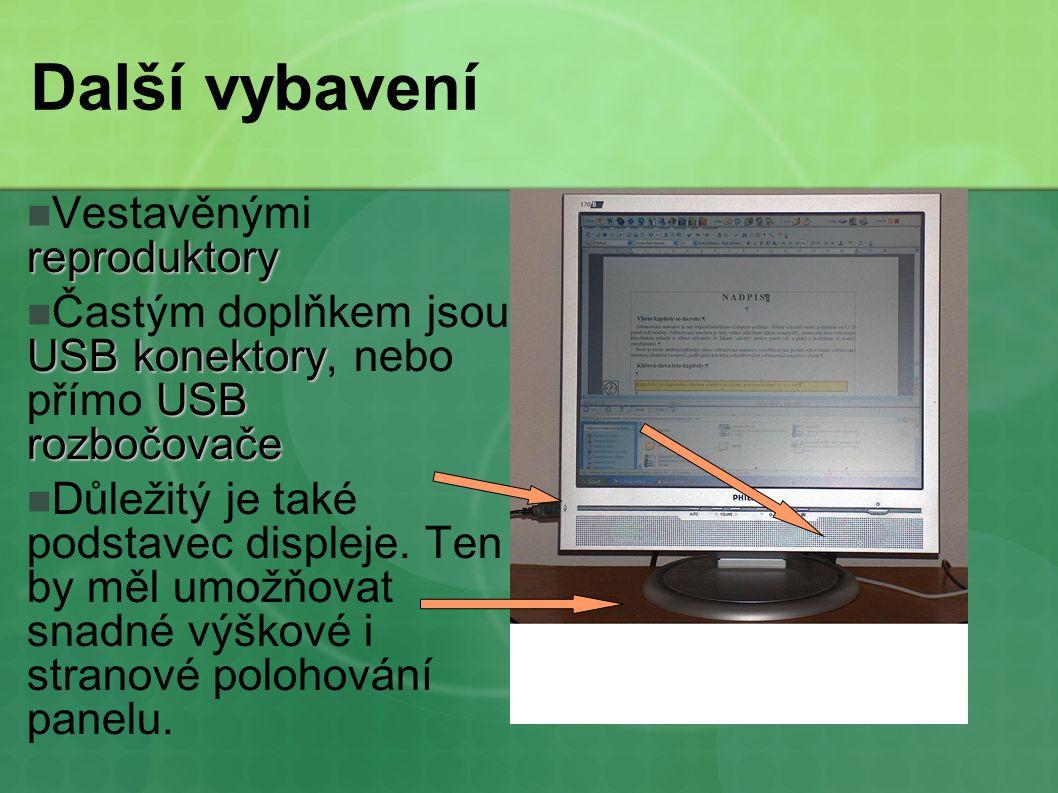 Další vybavení reproduktory Vestavěnými reproduktory USBkonektory USB rozbočovače Častým doplňkem jsou USB konektory, nebo přímo USB rozbočovače Důlež