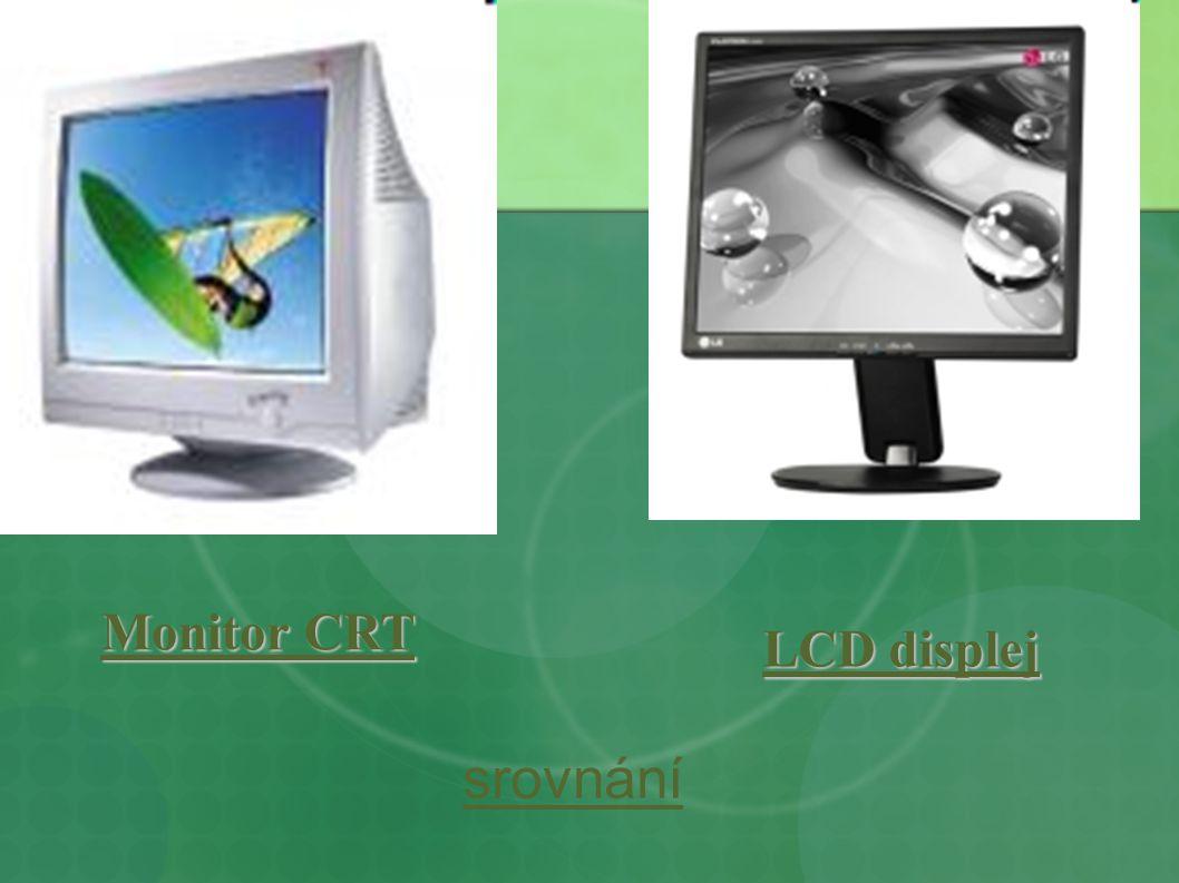 LCD displej LCD displej Monitor CRT Monitor CRT Monitor CRT srovnání