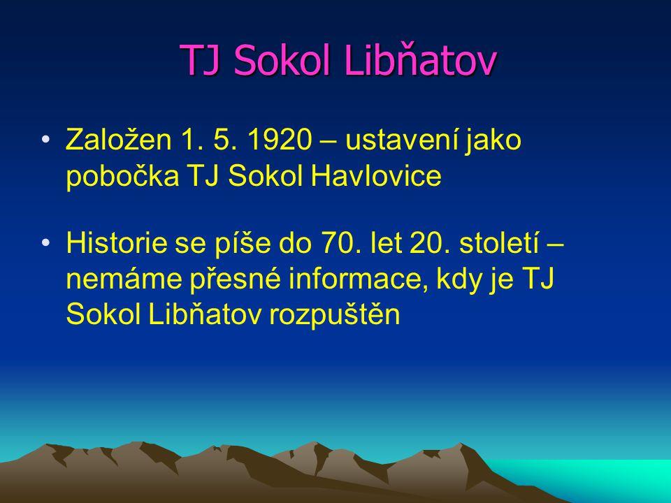 TJ Sokol Libňatov Založen 1. 5.