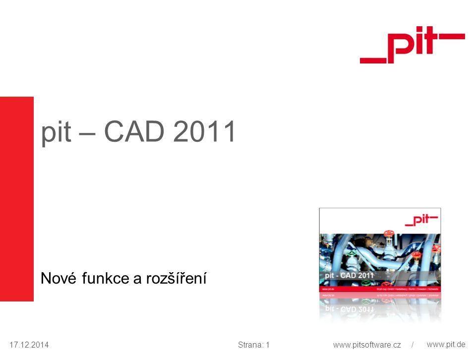 www.pit.de pit – CAD 2011 Nové funkce a rozšíření 17.12.2014Strana: 1www.pitsoftware.cz /