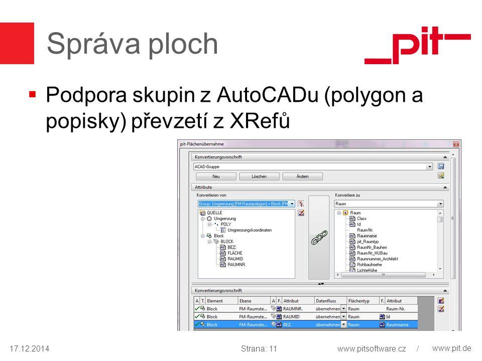 www.pit.de Správa ploch  Podpora skupin z AutoCADu (polygon a popisky) převzetí z XRefů 17.12.2014Strana: 11www.pitsoftware.cz /
