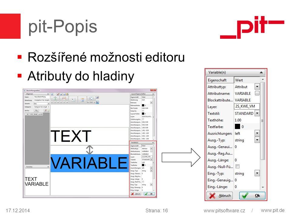 www.pit.de pit-Popis  Rozšířené možnosti editoru  Atributy do hladiny 17.12.2014Strana: 16www.pitsoftware.cz /