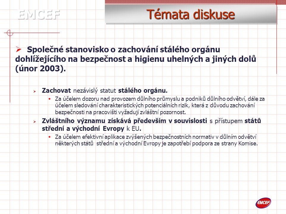 Témata diskuse  Společné stanovisko o zachování stálého orgánu dohlížejícího na bezpečnost a higienu uhelných a jiných dolů (únor 2003).