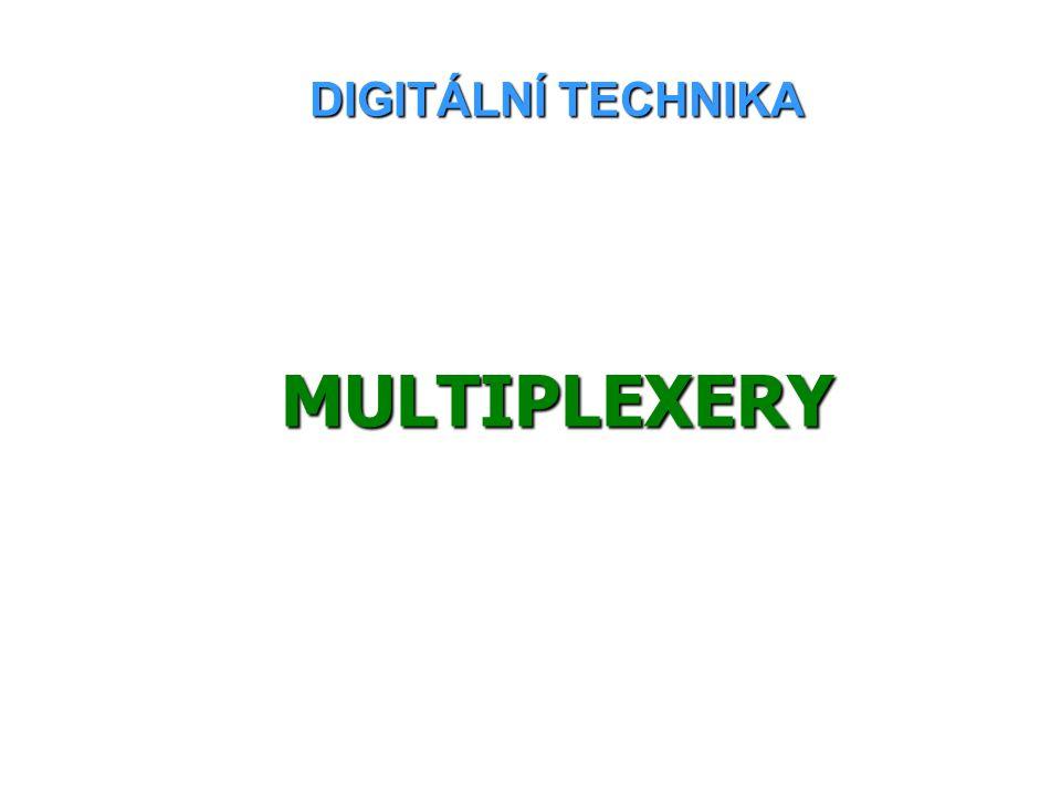 DIGITÁLNÍ TECHNIKA MULTIPLEXERY