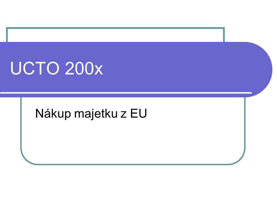 UCTO 200x Nákup majetku z EU