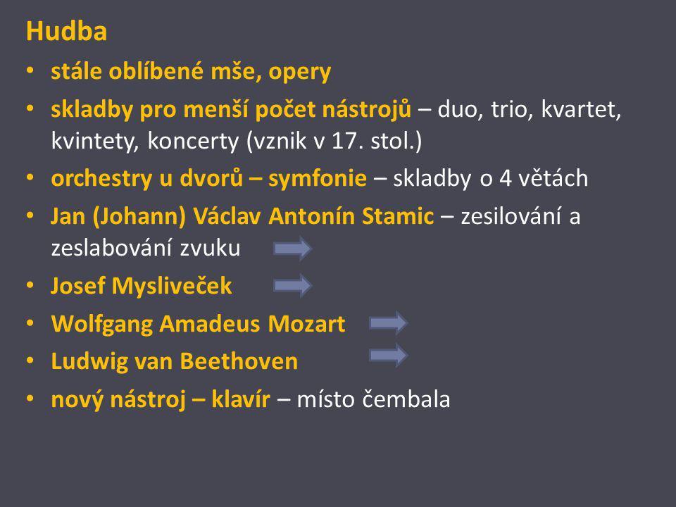 Hudba stále oblíbené mše, opery skladby pro menší počet nástrojů – duo, trio, kvartet, kvintety, koncerty (vznik v 17. stol.) orchestry u dvorů – symf