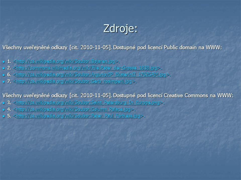 Zdroje: Všechny uveřejněné odkazy [cit. 2010-11-05]. Dostupné pod licencí Public domain na WWW: 1.. 1..http://cs.wikipedia.org/wiki/Soubor:Bojaren.jpg