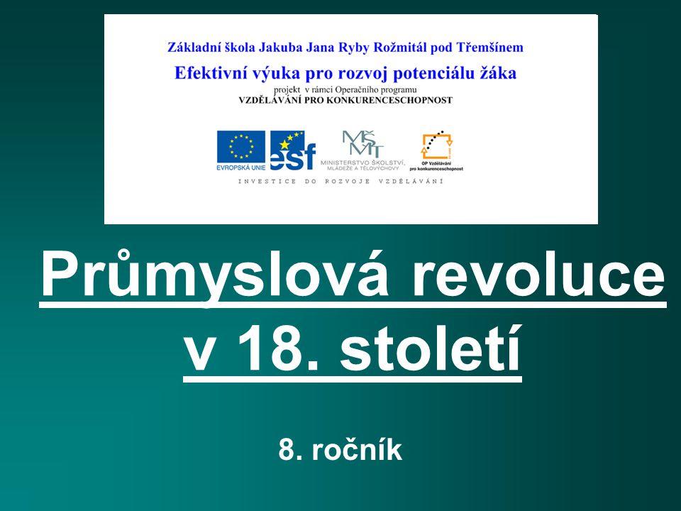Průmyslová revoluce v 18. století 8. ročník