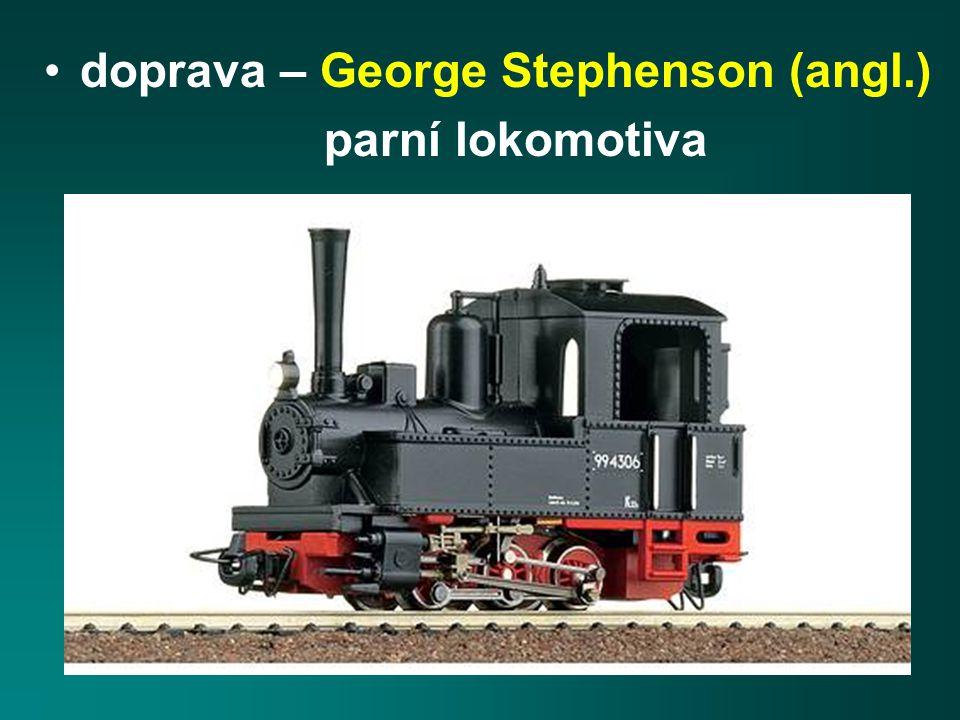 doprava – George Stephenson (angl.) parní lokomotiva