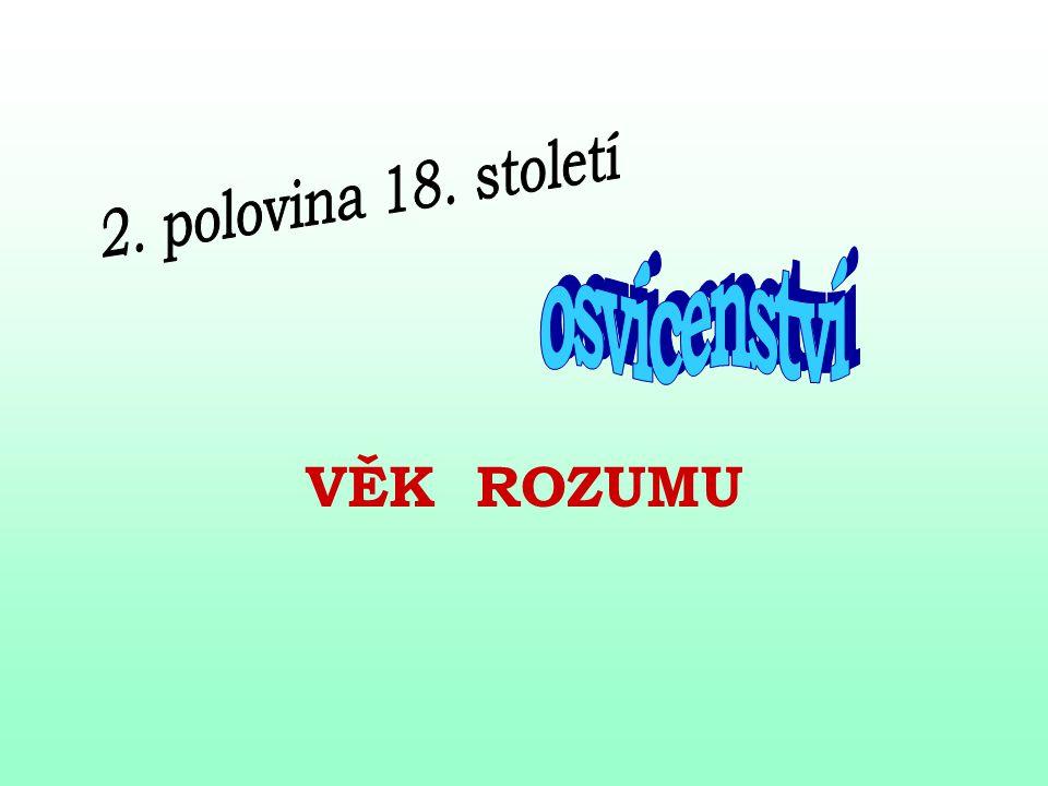 osvícenství Kulturní, duchovní, politické a ekonomické hnutí 2.