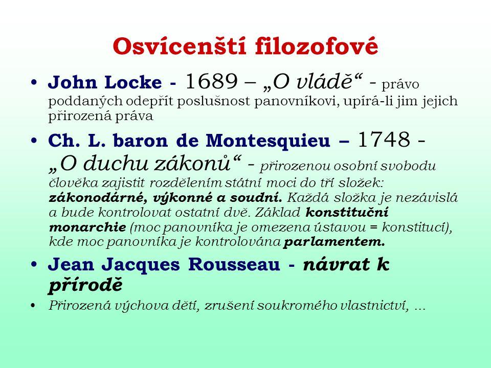 """Osvícenští filozofové John Locke - 1689 – """" O vládě"""" - právo poddaných odepřít poslušnost panovníkovi, upírá-li jim jejich přirozená práva Ch. L. baro"""