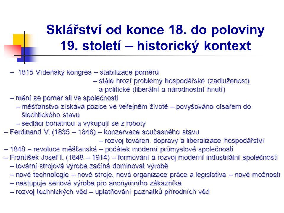 Sklářství od konce 18. do poloviny 19. století – historický kontext – 1815 Vídeňský kongres – stabilizace poměrů – 1815 Vídeňský kongres – stabilizace