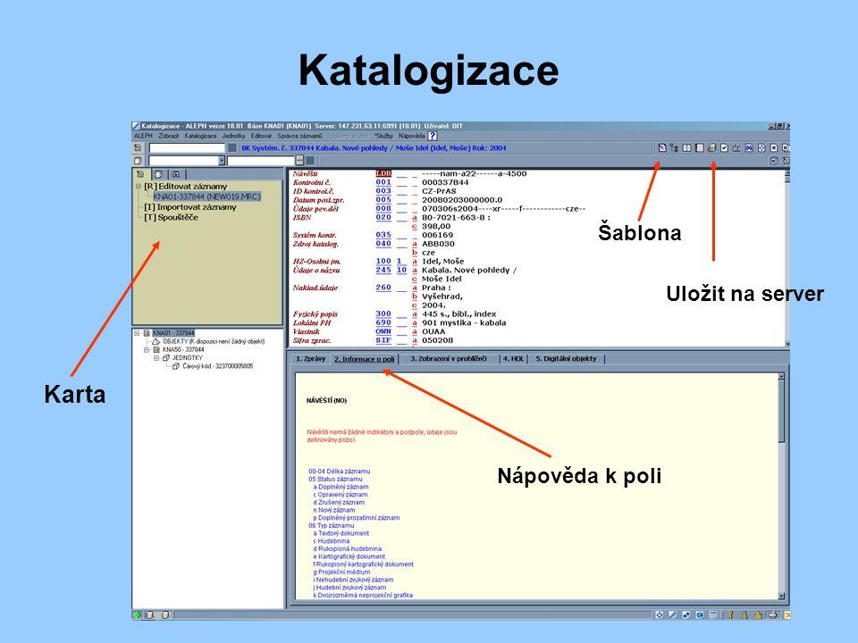 Katalogizace Karta Nápověda k poli Šablona Uložit na server