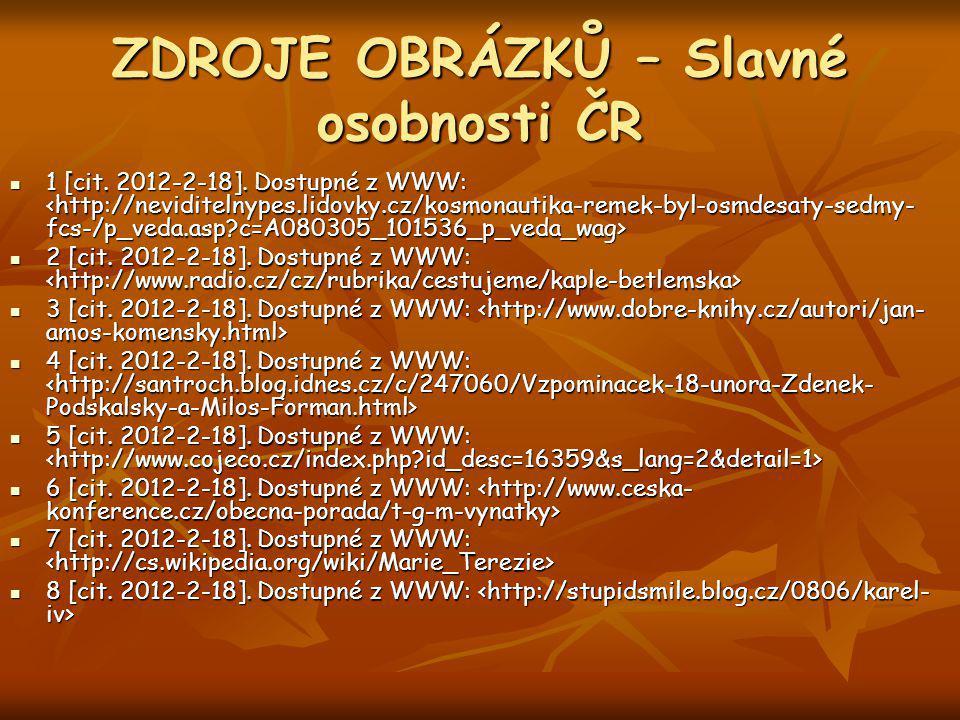 ZDROJE OBRÁZKŮ – Slavné osobnosti ČR 1 [cit. 2012-2-18].