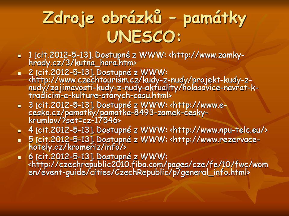Zdroje obrázků – památky UNESCO: 1 [ cit.2012-5-13].