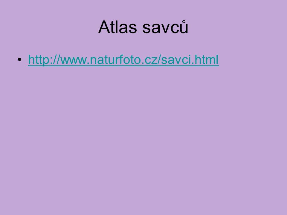 Atlas savců http://www.naturfoto.cz/savci.html