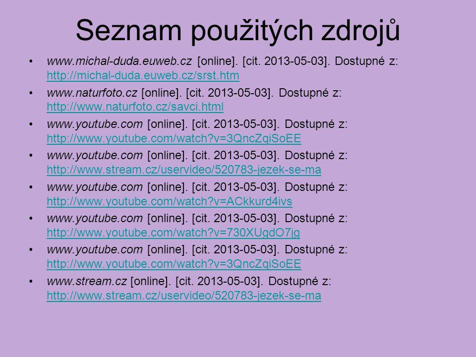 Seznam použitých zdrojů www.michal-duda.euweb.cz [online].