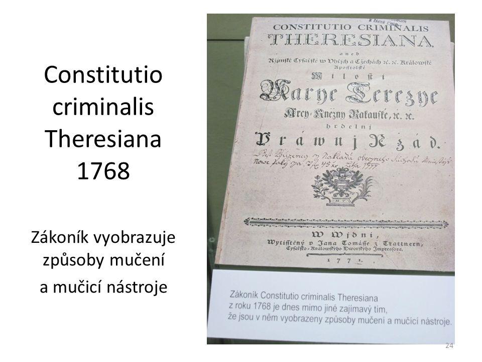 Constitutio criminalis Theresiana 1768 Zákoník vyobrazuje způsoby mučení a mučicí nástroje 24