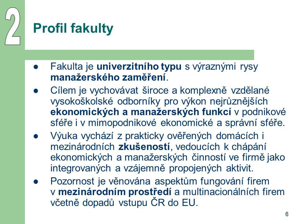 7 Studijní programy Na rozdíl od jiných fakult vždy jediný obor Podniková ekonomika a management.