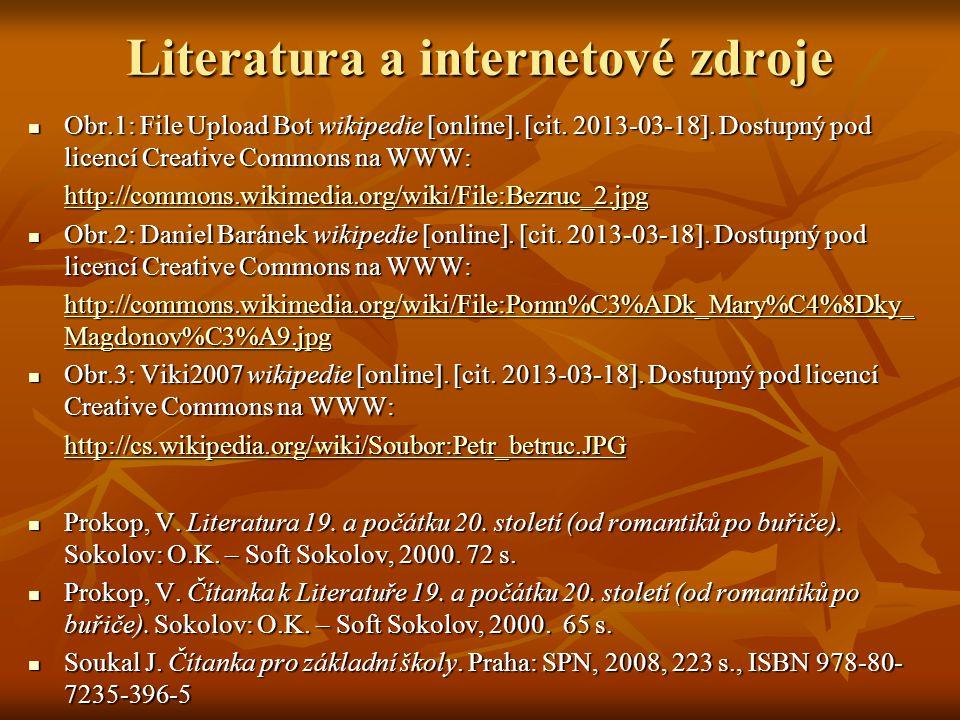 Literatura a internetové zdroje Obr.1: File Upload Bot wikipedie [online]. [cit. 2013-03-18]. Dostupný pod licencí Creative Commons na WWW: Obr.1: Fil