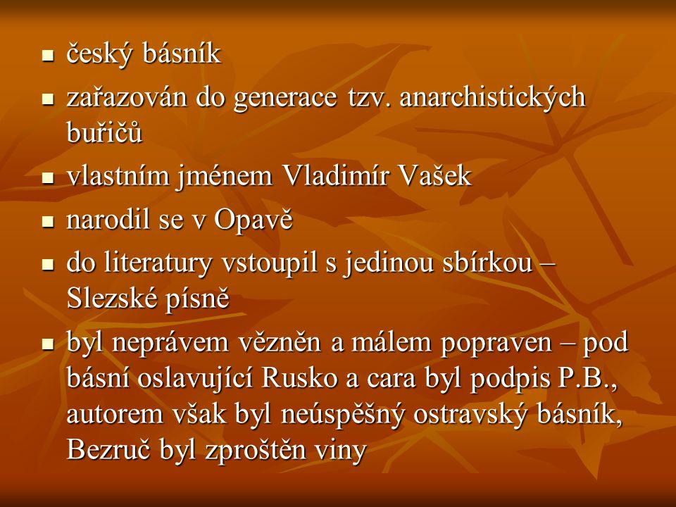 český básník český básník zařazován do generace tzv. anarchistických buřičů zařazován do generace tzv. anarchistických buřičů vlastním jménem Vladimír