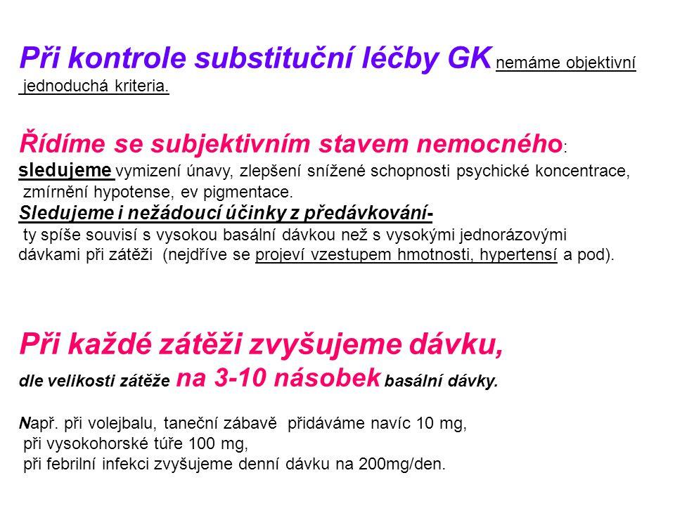 Při kontrole substituční léčby GK nemáme objektivní jednoduchá kriteria.