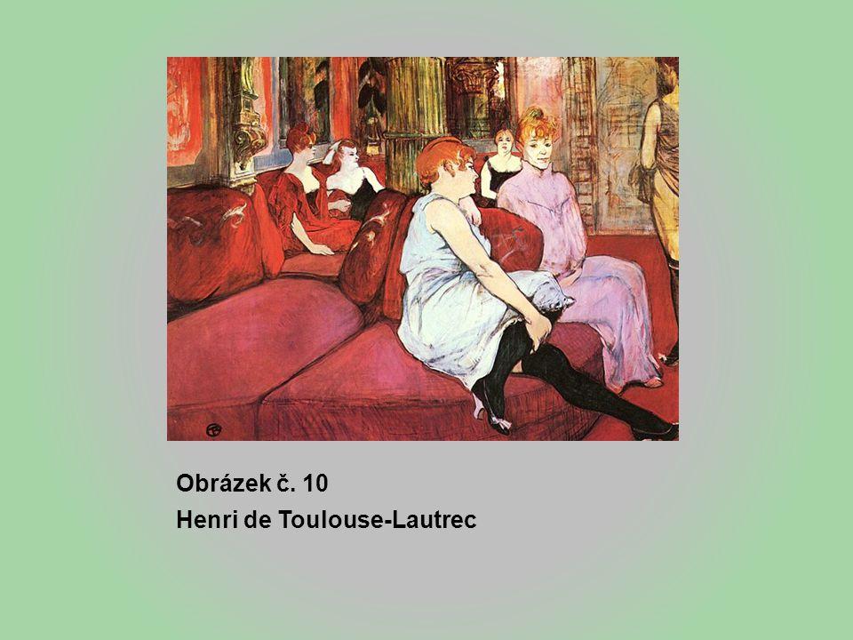 Obrázek č. 10 Henri de Toulouse-Lautrec