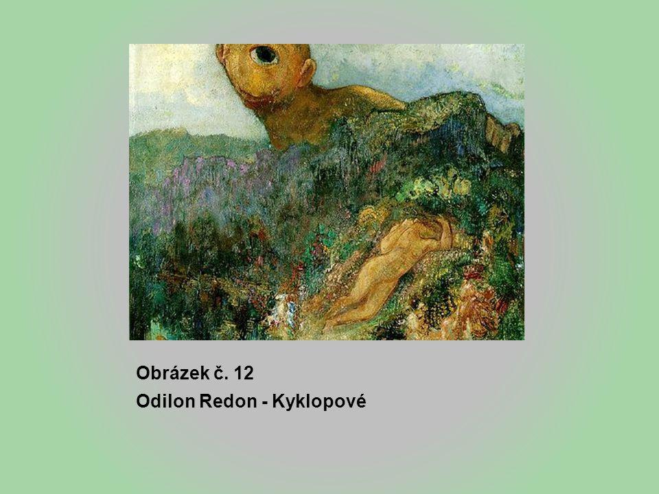 Obrázek č. 12 Odilon Redon - Kyklopové