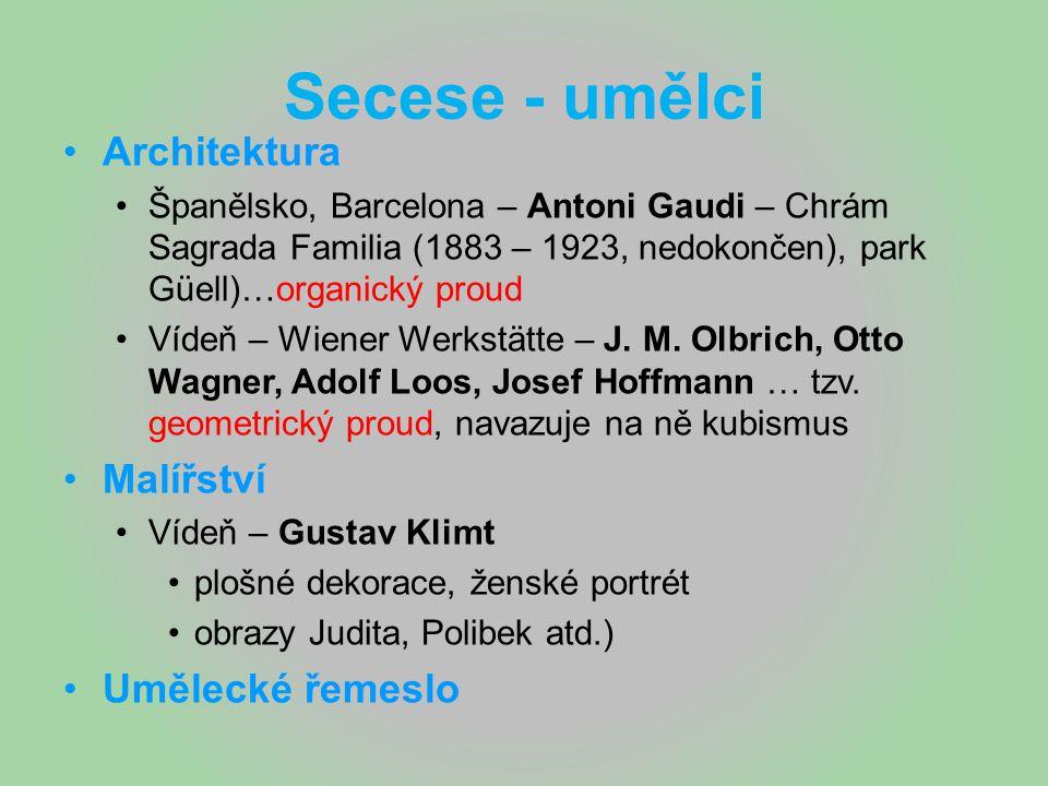 Secese - umělci Architektura Španělsko, Barcelona – Antoni Gaudi – Chrám Sagrada Familia (1883 – 1923, nedokončen), park Güell)…organický proud Vídeň