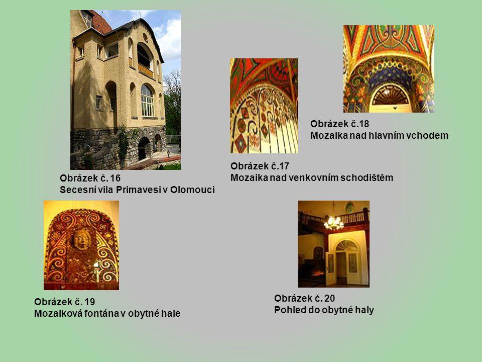 Obrázek č. 16 Secesní vila Primavesi v Olomouci Obrázek č.17 Mozaika nad venkovním schodištěm Obrázek č.18 Mozaika nad hlavním vchodem Obrázek č. 20 P