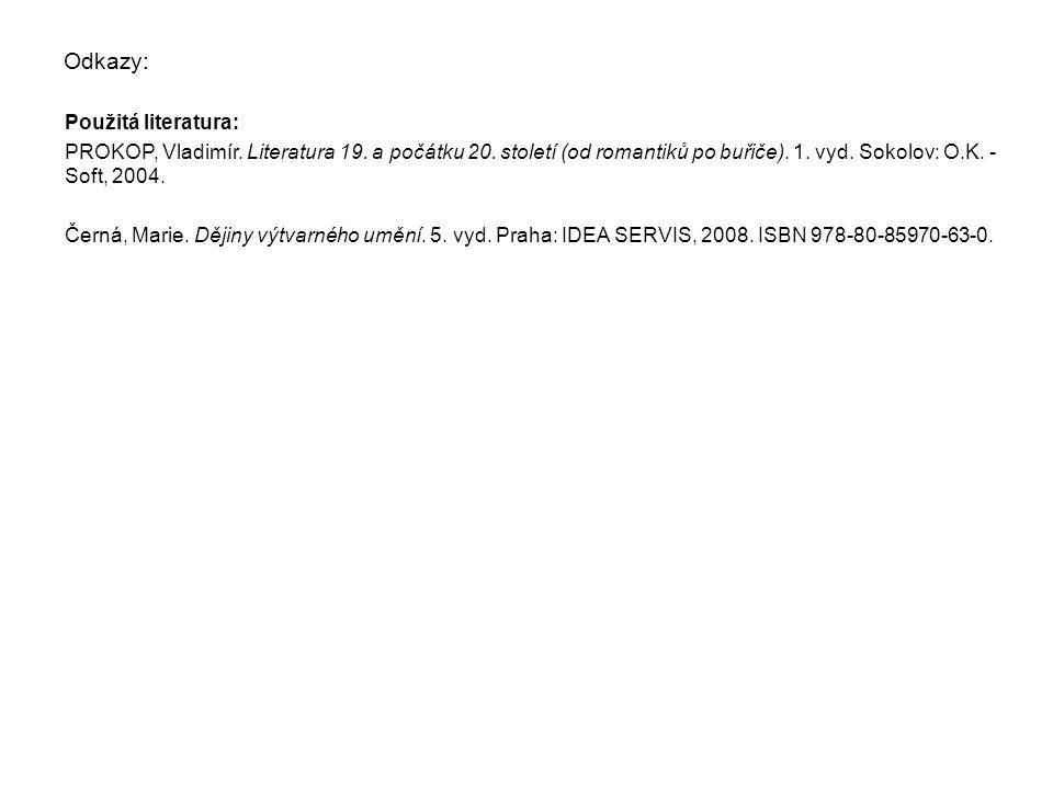 Odkazy: Použitá literatura: PROKOP, Vladimír. Literatura 19. a počátku 20. století (od romantiků po buřiče). 1. vyd. Sokolov: O.K. - Soft, 2004. Černá